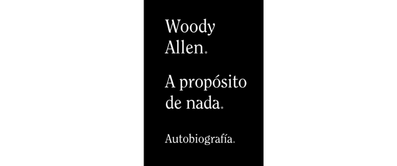 A propósito de nada - Woody Allen - federadiove